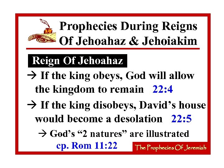 Prophecies During Reigns Of Jehoahaz & Jehoiakim Reign Of Jehoahaz à If the king