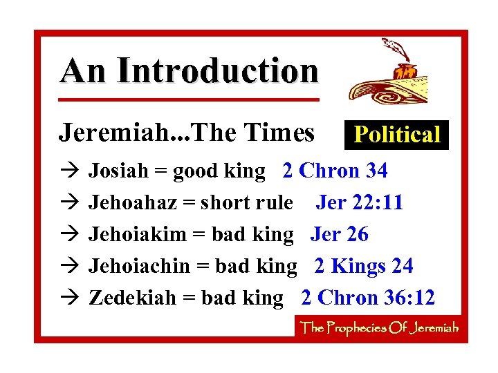 An Introduction Jeremiah. . . The Times à à à Political Josiah = good