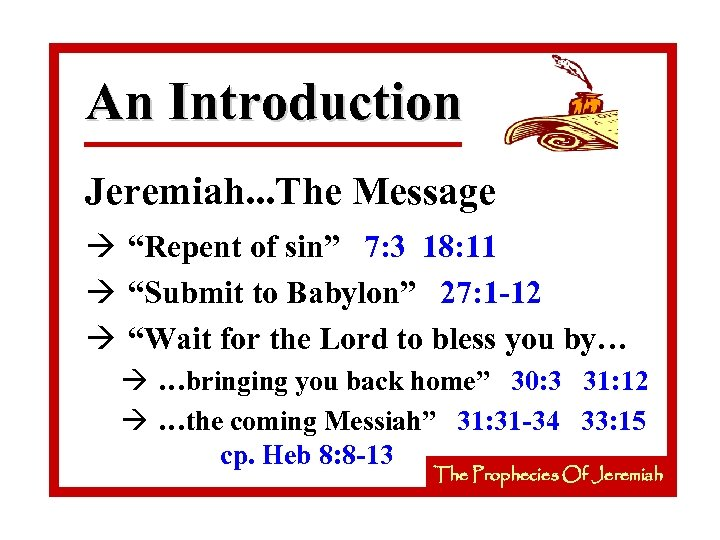 """An Introduction Jeremiah. . . The Message à """"Repent of sin"""" 7: 3 18:"""