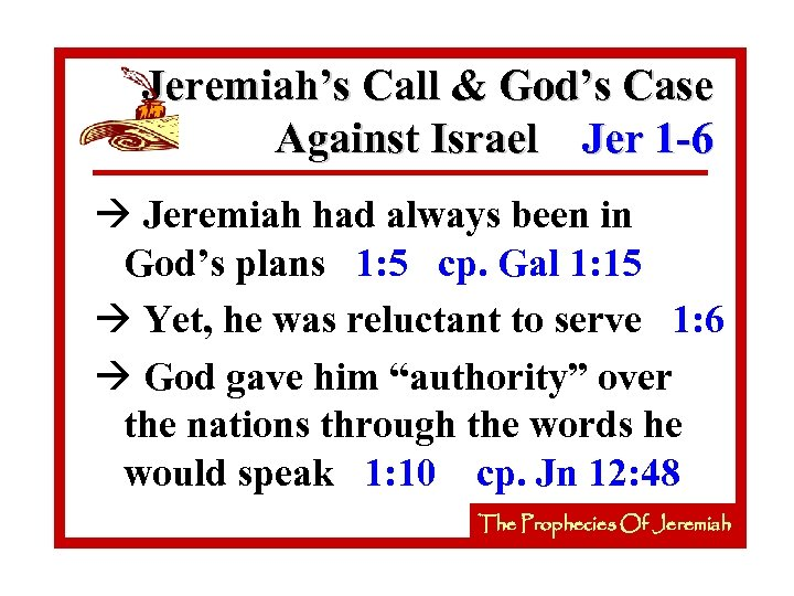 Jeremiah's Call & God's Case Against Israel Jer 1 -6 à Jeremiah had always