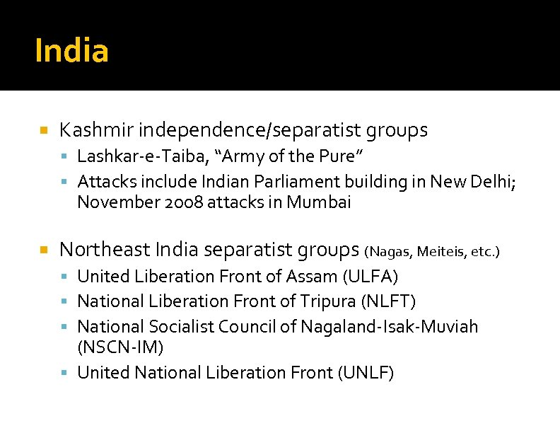 "India Kashmir independence/separatist groups Lashkar-e-Taiba, ""Army of the Pure"" Attacks include Indian Parliament building"