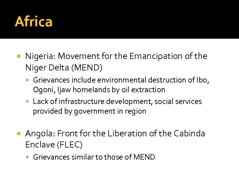 Africa Nigeria: Movement for the Emancipation of the Niger Delta (MEND) Grievances include environmental