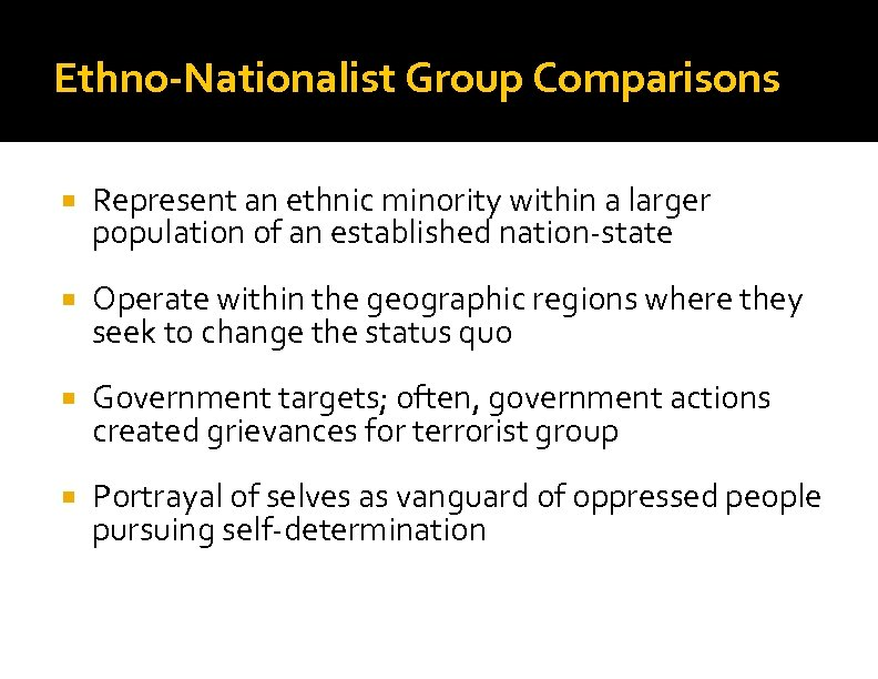 Ethno-Nationalist Group Comparisons Represent an ethnic minority within a larger population of an established