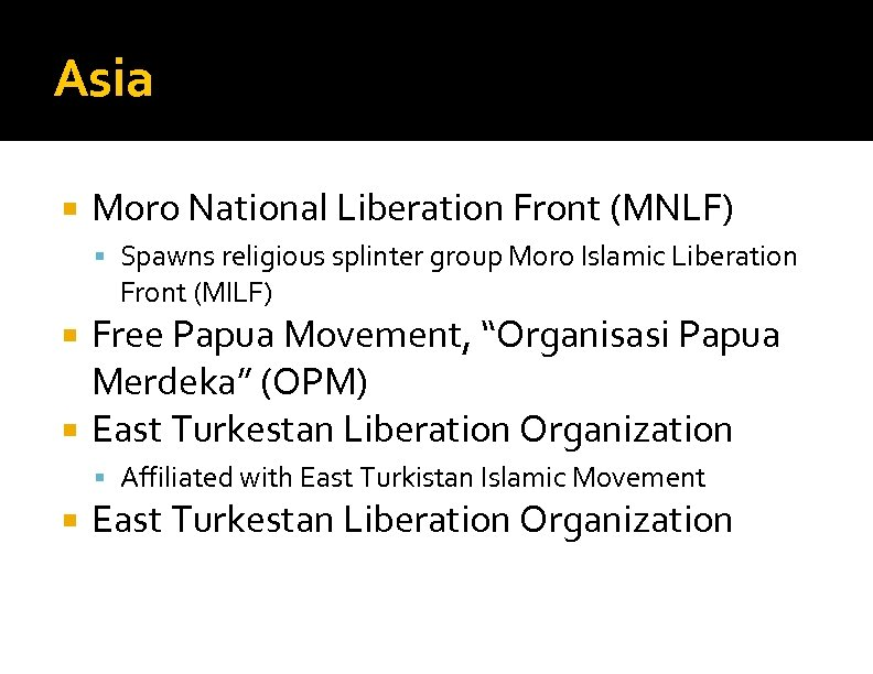 Asia Moro National Liberation Front (MNLF) Spawns religious splinter group Moro Islamic Liberation Front
