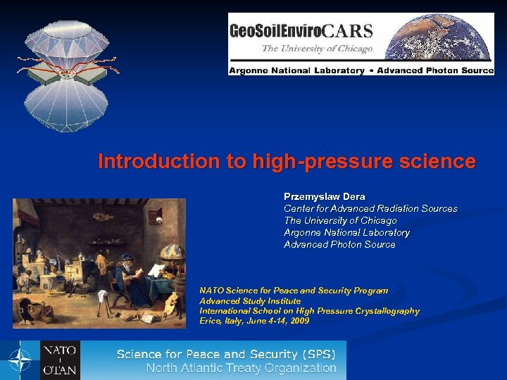 Introduction to high-pressure science Przemyslaw Dera Center for Advanced Radiation Sources The University of