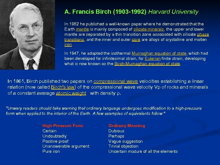 A. Francis Birch (1903 -1992) Harvard University In 1952 he published a well-known paper