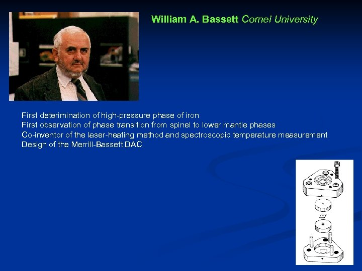 William A. Bassett Cornel University First deterimination of high-pressure phase of iron First observation
