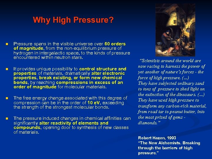 Why High Pressure? n Pressure spans in the visible universe over 60 orders of