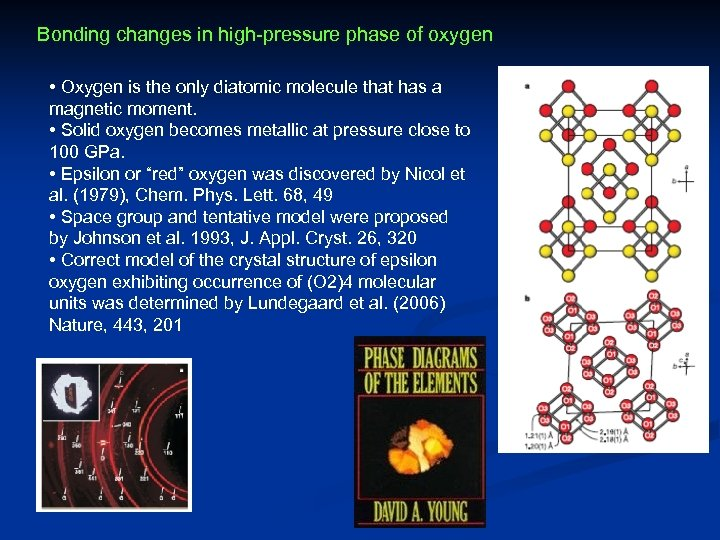 Bonding changes in high-pressure phase of oxygen • Oxygen is the only diatomic molecule