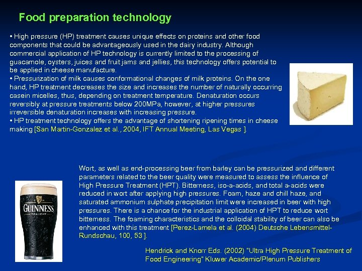 Food preparation technology • High pressure (HP) treatment causes unique effects on proteins and