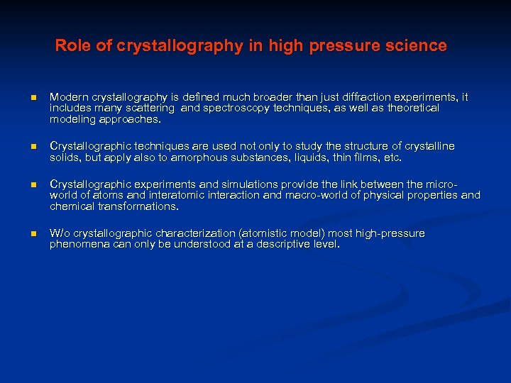 Role of crystallography in high pressure science n Modern crystallography is defined much broader