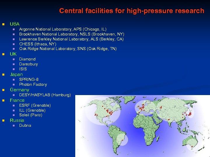 Central facilities for high-pressure research n USA n n n UK n n n