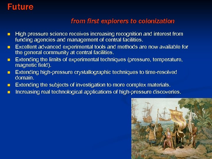 Future from first explorers to colonization n n n High pressure science receives increasing