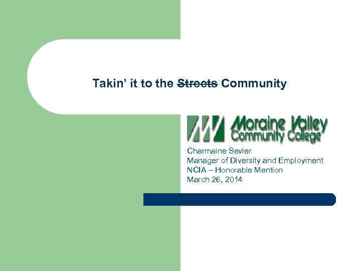 Takin' it to the Streets Community Charmaine Sevier Manager of Diversity and Employment NCIA