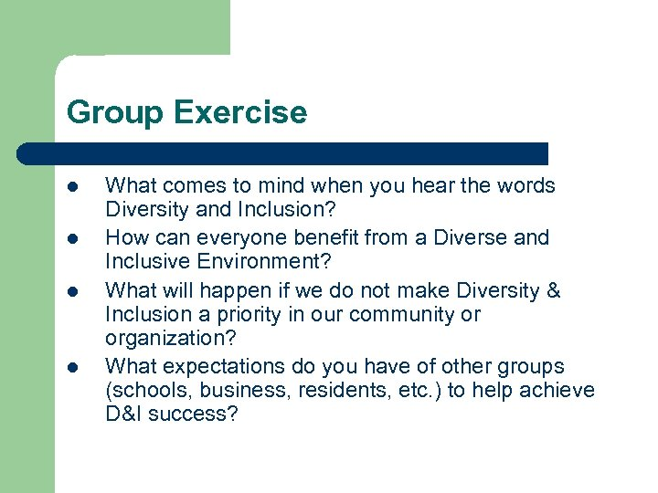 Group Exercise l l What comes to mind when you hear the words Diversity