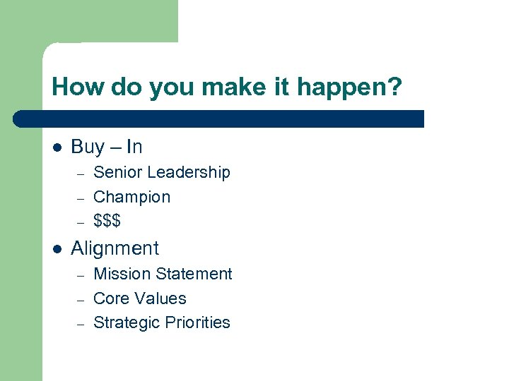 How do you make it happen? l Buy – In – – – l