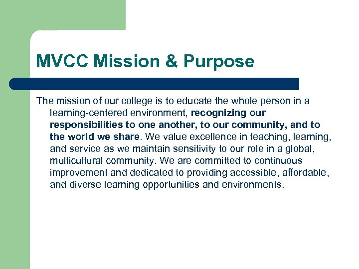 MVCC Mission & Purpose The mission of our college is to educate the whole