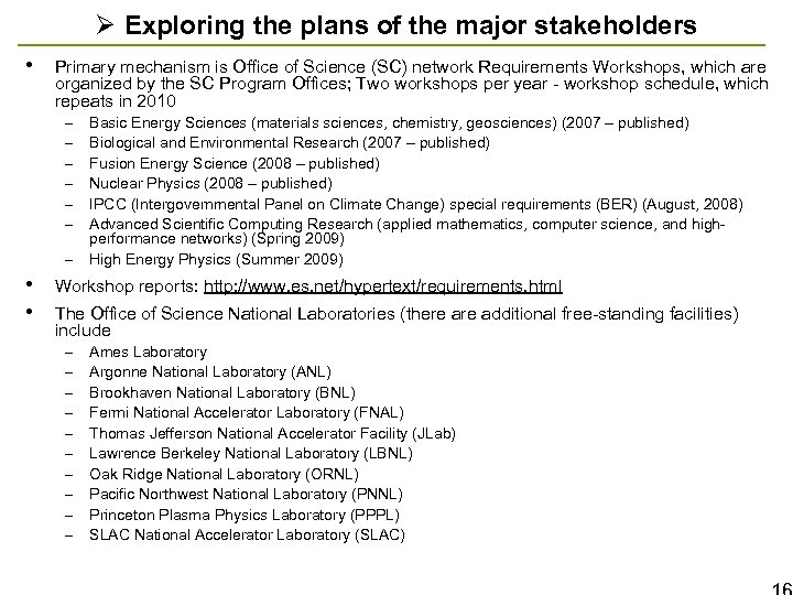 Ø Exploring the plans of the major stakeholders • Primary mechanism is Office of