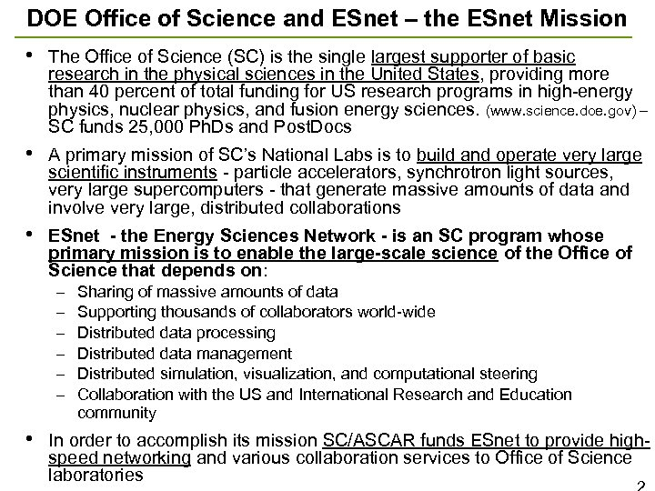 DOE Office of Science and ESnet – the ESnet Mission • The Office of