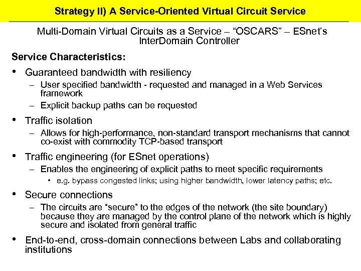 Strategy II) A Service-Oriented Virtual Circuit Service Multi-Domain Virtual Circuits as a Service –