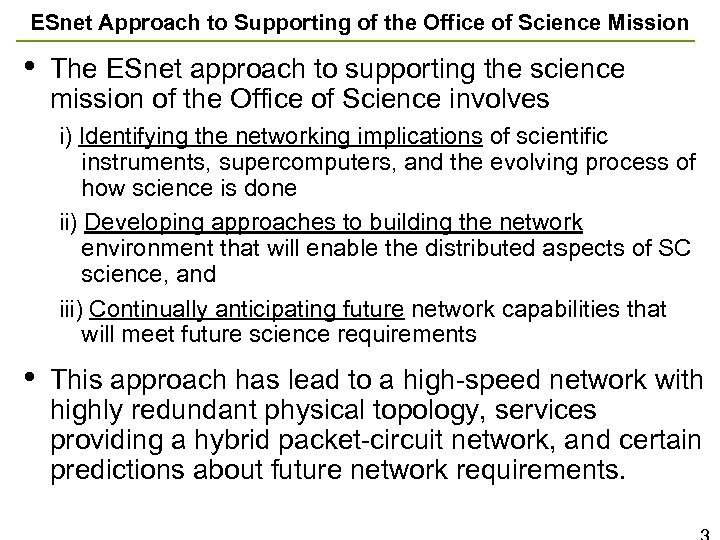 ESnet Approach to Supporting of the Office of Science Mission • The ESnet approach