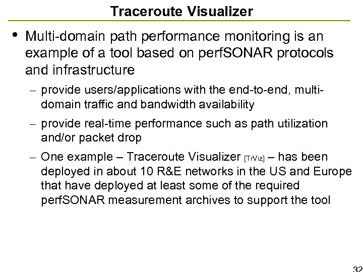 Traceroute Visualizer • Multi-domain path performance monitoring is an example of a tool based