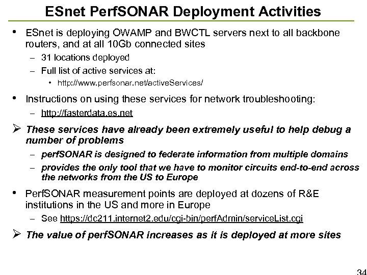 ESnet Perf. SONAR Deployment Activities • ESnet is deploying OWAMP and BWCTL servers next