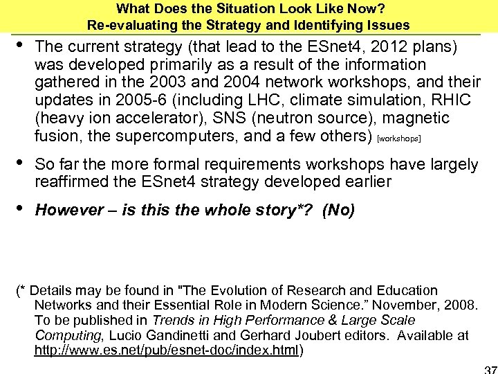 What Does the Situation Look Like Now? Re-evaluating the Strategy and Identifying Issues •