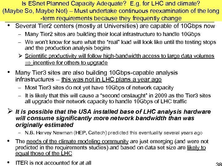 Is ESnet Planned Capacity Adequate? E. g. for LHC and climate? (Maybe So, Maybe