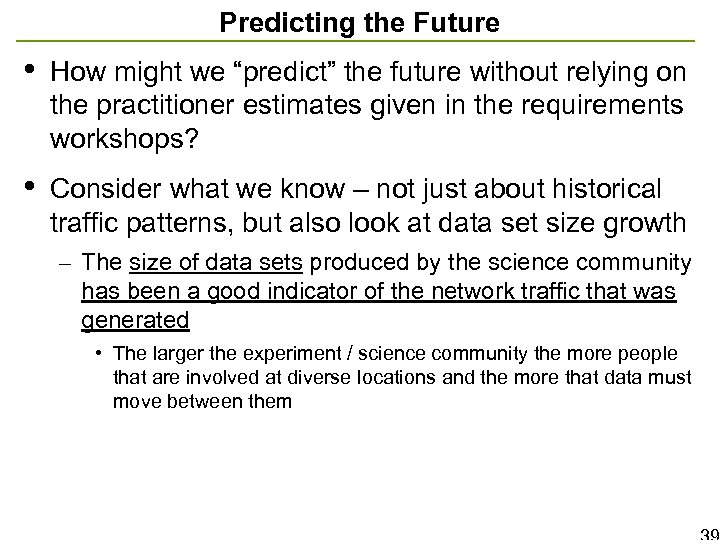 """Predicting the Future • How might we """"predict"""" the future without relying on the"""