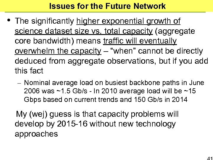 Issues for the Future Network • The significantly higher exponential growth of science dataset