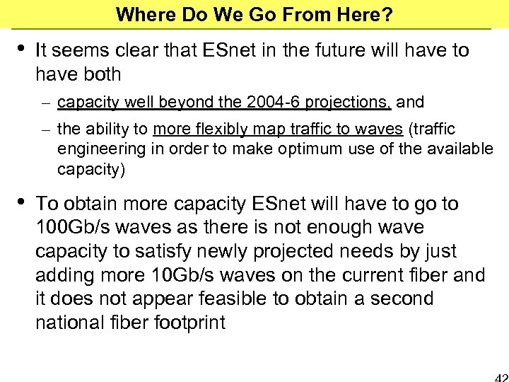 Where Do We Go From Here? • It seems clear that ESnet in the