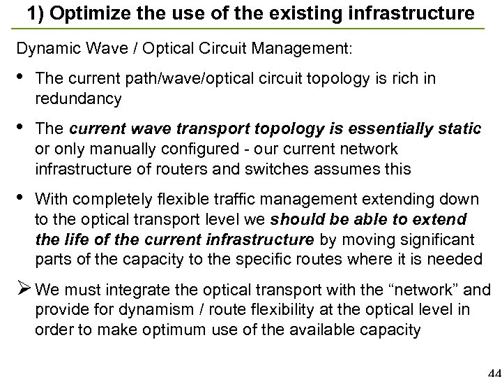 1) Optimize the use of the existing infrastructure Dynamic Wave / Optical Circuit Management: