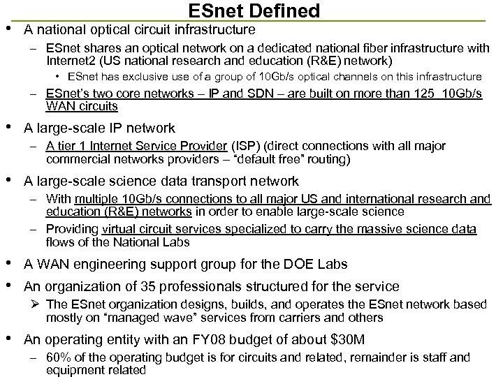 • ESnet Defined A national optical circuit infrastructure – ESnet shares an optical