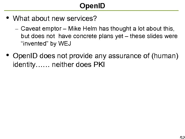 Open. ID • What about new services? – Caveat emptor – Mike Helm has