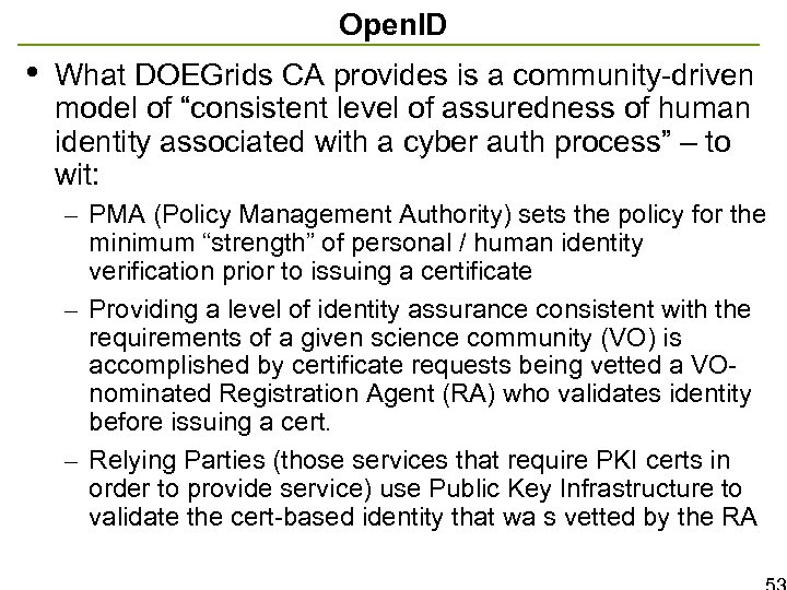 """Open. ID • What DOEGrids CA provides is a community-driven model of """"consistent level"""