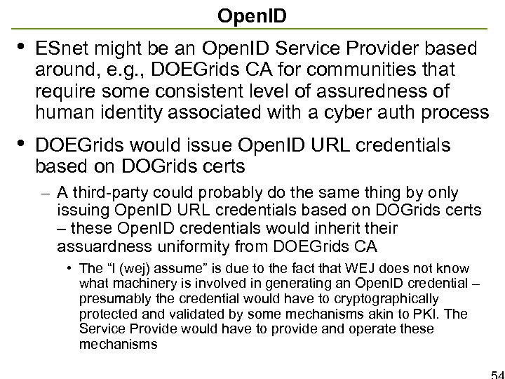 Open. ID • ESnet might be an Open. ID Service Provider based around, e.