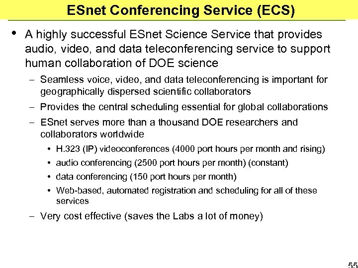 ESnet Conferencing Service (ECS) • A highly successful ESnet Science Service that provides audio,