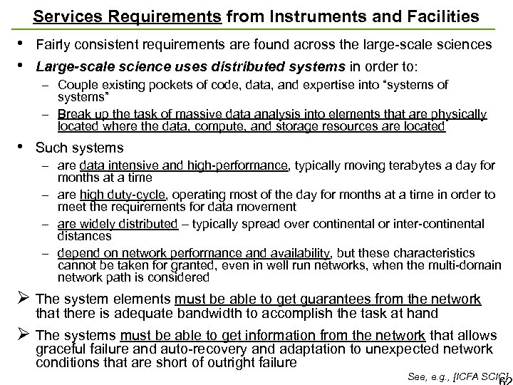 Services Requirements from Instruments and Facilities • • Fairly consistent requirements are found across