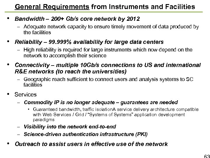 General Requirements from Instruments and Facilities • Bandwidth – 200+ Gb/s core network by