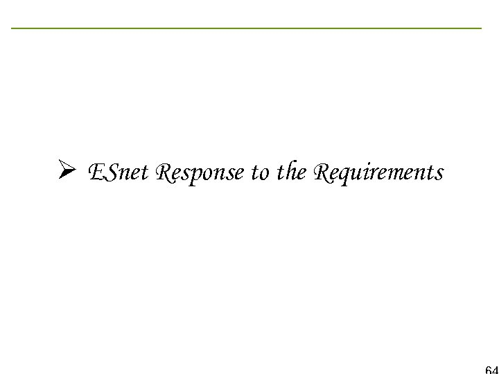 Ø ESnet Response to the Requirements