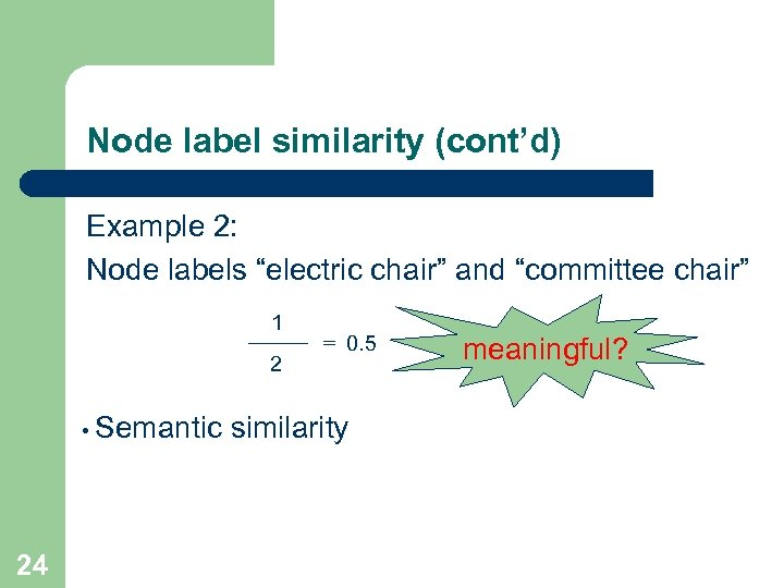 """Node label similarity (cont'd) Example 2: Node labels """"electric chair"""" and """"committee chair"""" 1"""