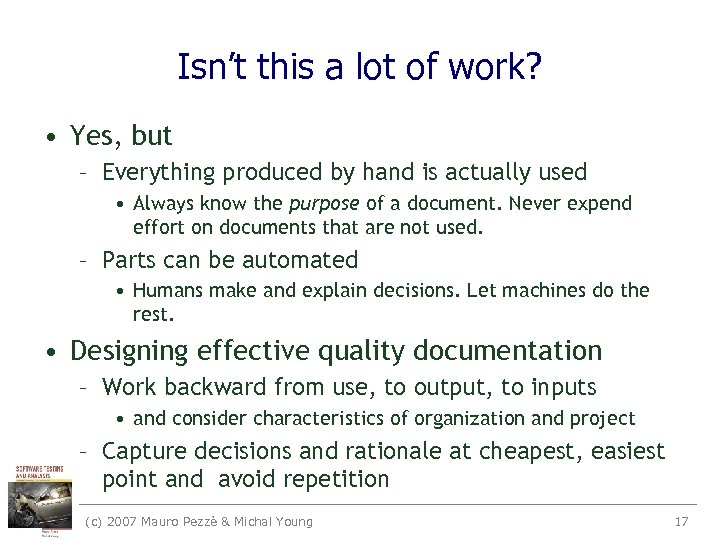 Isn't this a lot of work? • Yes, but – Everything produced by hand