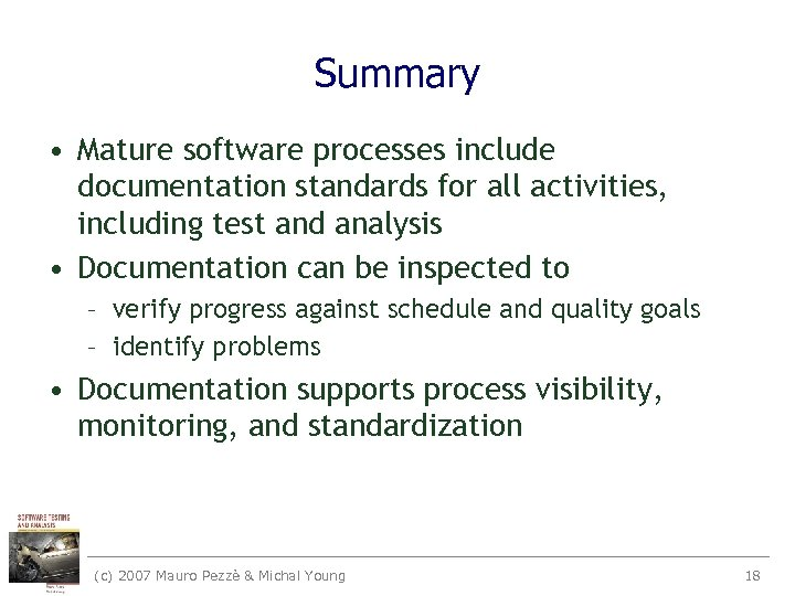 Summary • Mature software processes include documentation standards for all activities, including test and