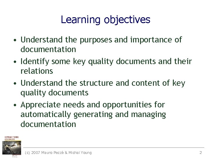 Learning objectives • Understand the purposes and importance of documentation • Identify some key
