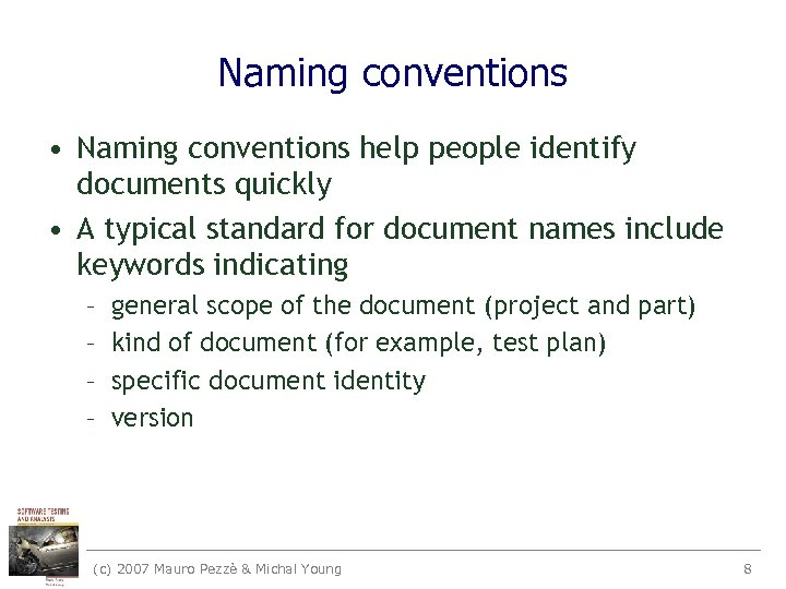 Naming conventions • Naming conventions help people identify documents quickly • A typical standard