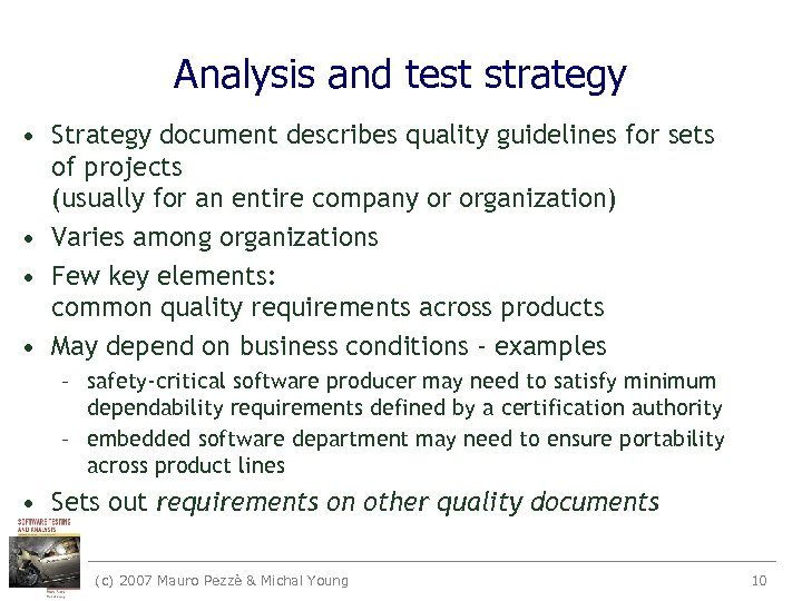 Analysis and test strategy • Strategy document describes quality guidelines for sets of projects