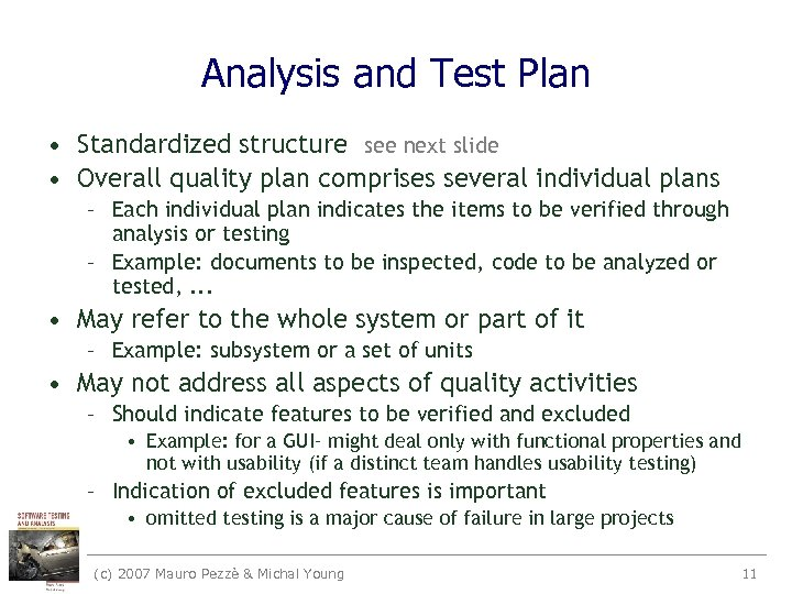 Analysis and Test Plan • Standardized structure see next slide • Overall quality plan