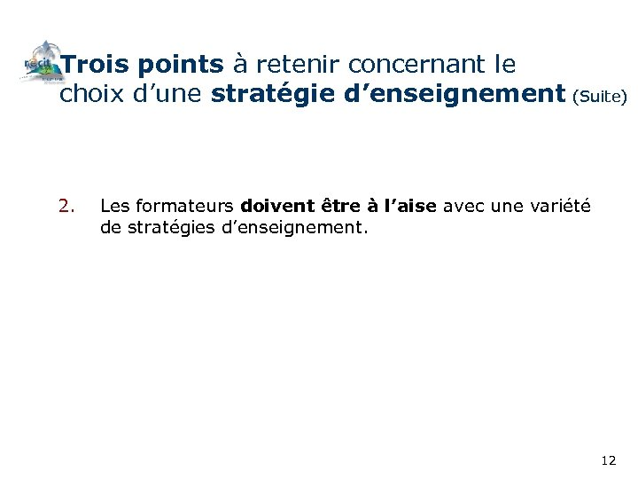 Trois points à retenir concernant le choix d'une stratégie d'enseignement (Suite) 2. Les formateurs