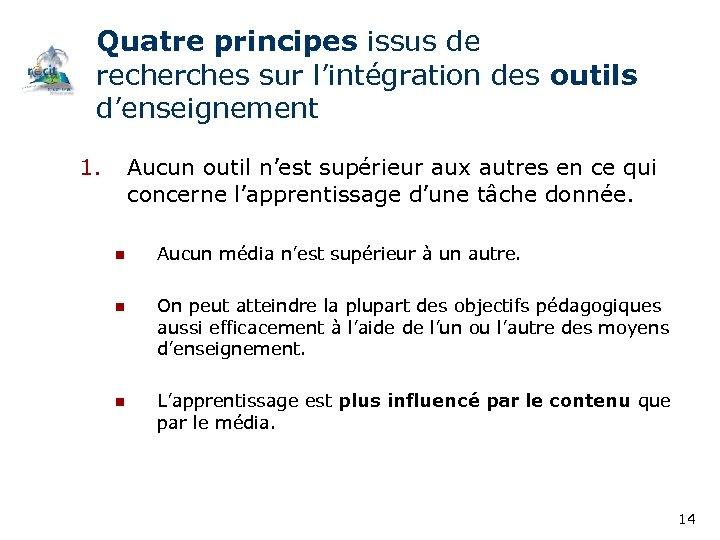 Quatre principes issus de recherches sur l'intégration des outils d'enseignement 1. Aucun outil n'est